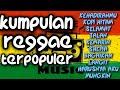 Kumpulan Reggae Terpopuler 2020 Full Album  Lagu456z  Mp3 - Mp4 Download