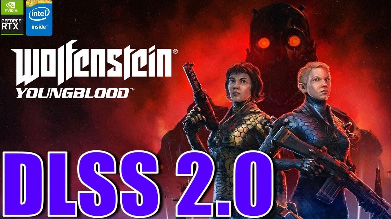 Wolfenstein Youngblood   DLSS 2.0   4K 2080ti + I7 8700 5Ghz