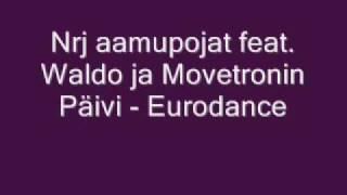 Nrj aamupojat feat - Waldo Eurodance