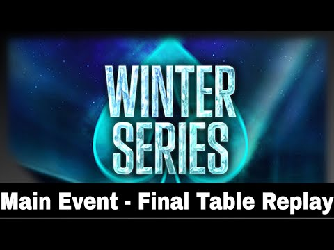 Winter Series   $5,200 NLHE Main Event - Final Table Replay