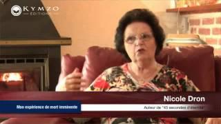 Nicole Dron présente son expérience de mort imminente (NDE) -