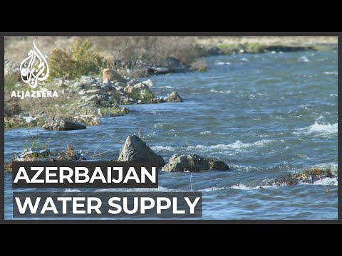 Water Supply At Heart Of Azerbaijan-Armenia Conflict