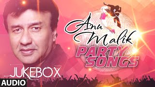 Anu Malik Party Songs | Audio Jukebox | Bollywood Blockbuster Hindi Songs