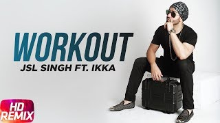 workout-remix-jsl-feat-ikka-punjabi-song-collection-speed-records