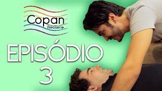 Copan Websérie | Episódio 3