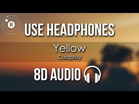 Coldplay - Yellow (8D AUDIO)
