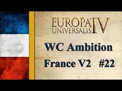 Europa Universalis IV - France v2 - Connecting my lands (Part 22)