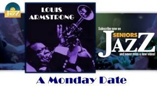 Louis Armstrong - A Monday Date (HD) Officiel Seniors Jazz