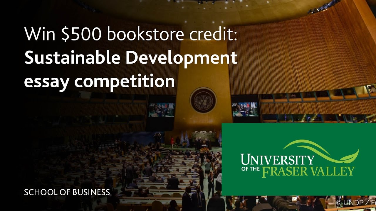 sustainable development essay competition > school of business sustainable development essay competition > school of business > ufv ca