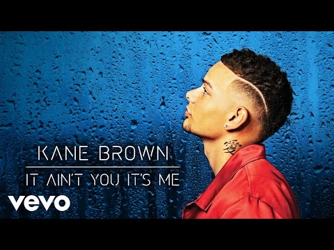Kane Brown - It Ain't You It's Me (Audio) Mp3