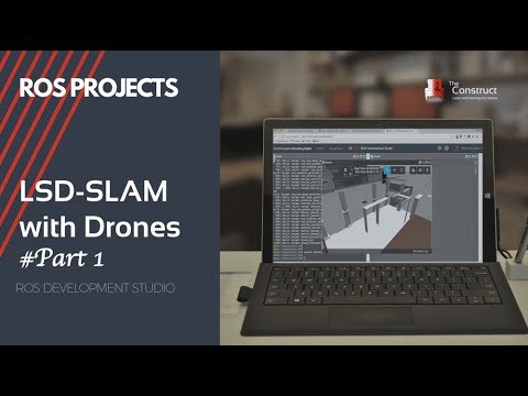 [ROS Projects] - Performing LSD-SLAM with a ROS based Parrot AR Drones -  #Part 1
