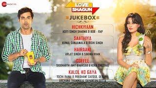 Love Shagun Jukebox - Full Album | Anuj Sachdeva, Nidhi Subbaiah, Taran Bajaj & Vikram Kochhar