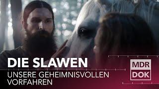 Die Slawen - Unsere geheimnisvollen Vorfahren | MDR Geschichte