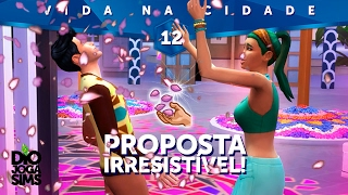 Gameplay The Sims 4 Vida na Cidade 🌸 #12 - PROPOSTA IRRESISTÍVEL!