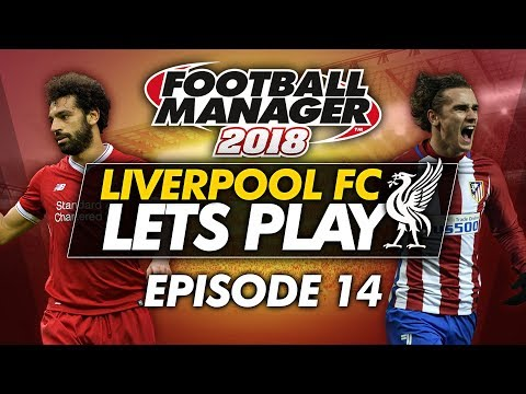 Liverpool FC - Episode 14 | Football Manager 2018