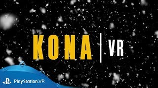 Kona VR | Announcement Trailer | PlayStation VR