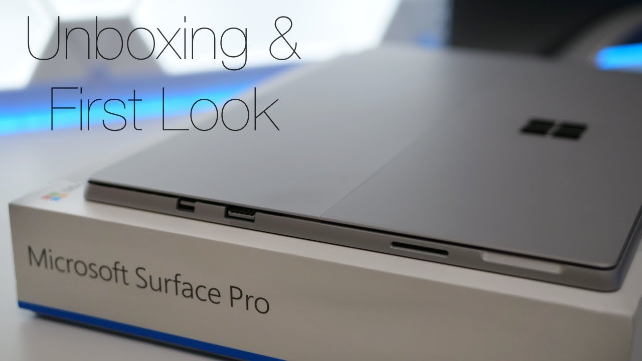 2017 Surface Pro Unboxing And First Look Youtube