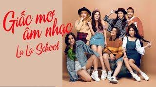 GIẤC MƠ ÂM NHẠC || Khiết Băng - Tuệ Nghi - Trương Kiệt || LA LA SCHOOL
