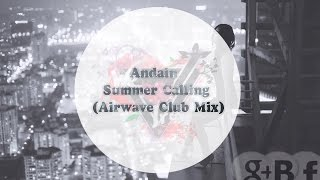 Andain - Summer Calling (Airwave Club Mix) { Deep Trance }