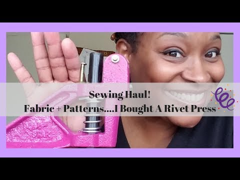[272]Sewing Haul|Fabric + Patterns And I Bought A Rivet Press!!!