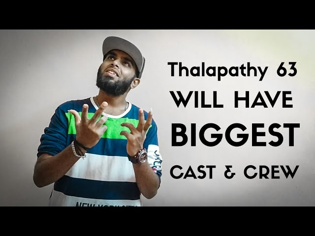 Thalapathy 63 Will Have Biggest Supporting Cast Ever In A Thalapathy Film - More Popular Actors????