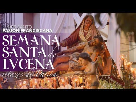 VÍDEO: Retazos de la Semana Santa de Lucena: Lunes Santo: Pasión Franciscana