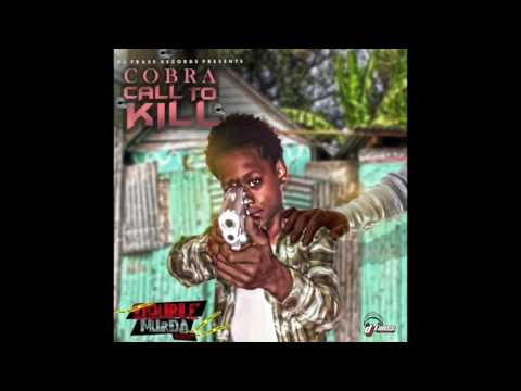 Mad Cobra - Call To Kill - Double Murda Riddim - January 2017
