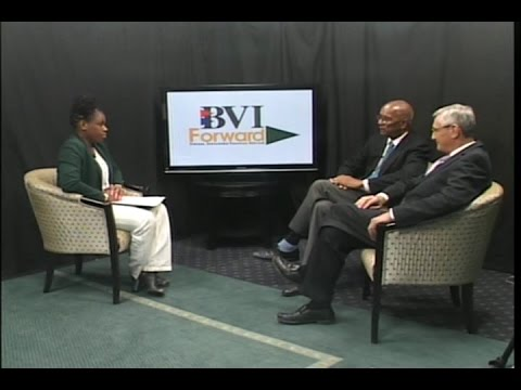 BVI Forward - featuring Premier and Minister of Finance, Dr.