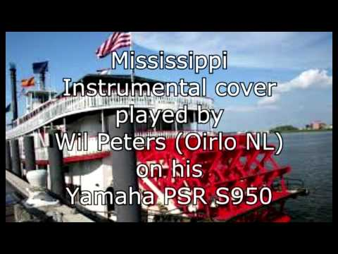 Mississippi (Wil Peters cover on Yamaha PSR S950)
