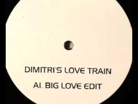 Pete Heller vs. D-Train - Dimitri's Love Train (Big Love Edit)
