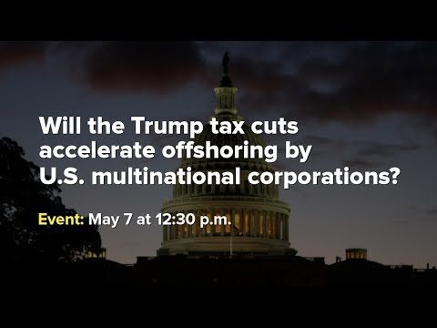 Will the Trump tax cuts accelerate offshoring by U.S. multinational corporations?