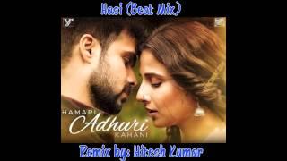 Hasi Ban Gaye | Female | Shreya Ghoshal | Hamari Adhuri Kahani | Beat Mix | Remix | Hitesh Kumar