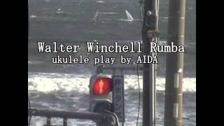 Walter Winchell Rumba                   ukulele AIDA