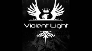 Violent Light - Lets Crush