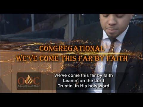 CONGREGATIONAL   MEDLEY: WEVE COME THIS FAR  FAITH