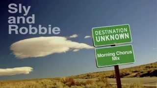 Destination Unknown (Morning Chorus Mix) - Sly and Robbie [Rockers Hi-Fi Remix]