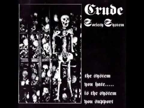 Crude S.S  -  The System You Hate  (Full Album)