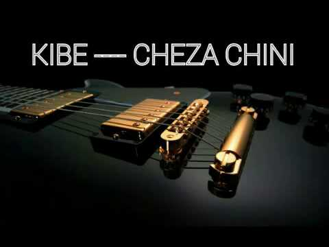 KIBE - CHEZA CHINI (OFFICIAL AUDIO)