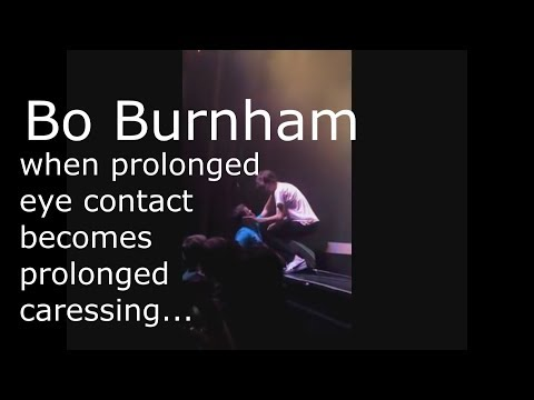 Bo Burnham: when prolonged eye contact becomes prolonged caressing... from YouTube · Duration:  32 seconds