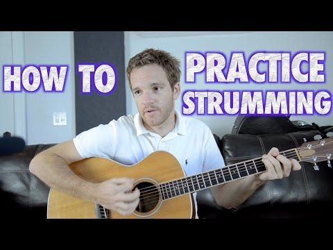 How to Practice Guitar Strumming