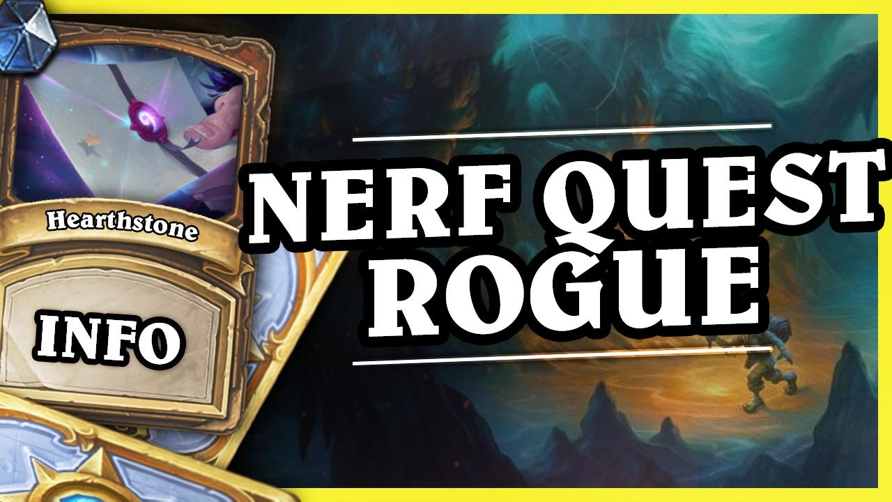 NERF QUEST ROGUE! – Hearthstone Info