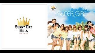 2016.10 DEBUT Single サニーデイガールズ ( Sunny Day Girls ) 【 Music Video full ver. 】「 SUPER GIRL 」