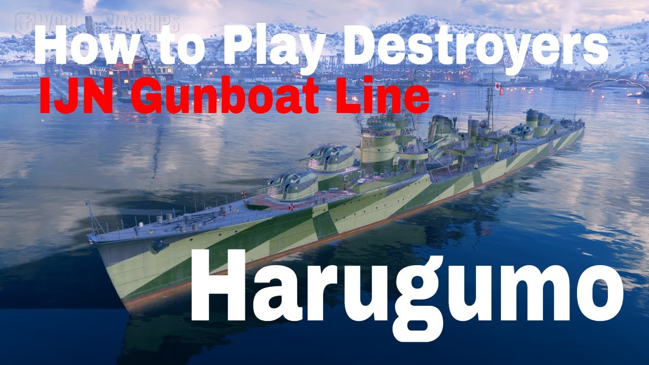 How to Play Japanese Destroyers Harugumo World of Warships Wows Guide