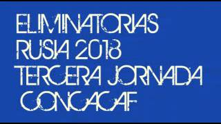 ELIMINATORIAS DE CONCACAF RUSIA 2018