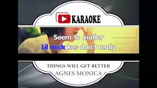 Lagu Karaoke AGNES MONICA - THINGS WILL GET BETTER (POP INDONESIA) | Official Karaoke Musik Video