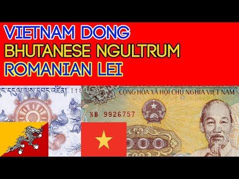 Vietnam Dong Bhutanese Ngultrum Romanian Lei