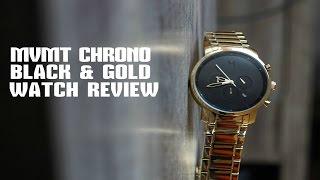 MVMT WATCHES - BLACK/GOLD CHR0NO WATCH REVIEW 2015 (HD)