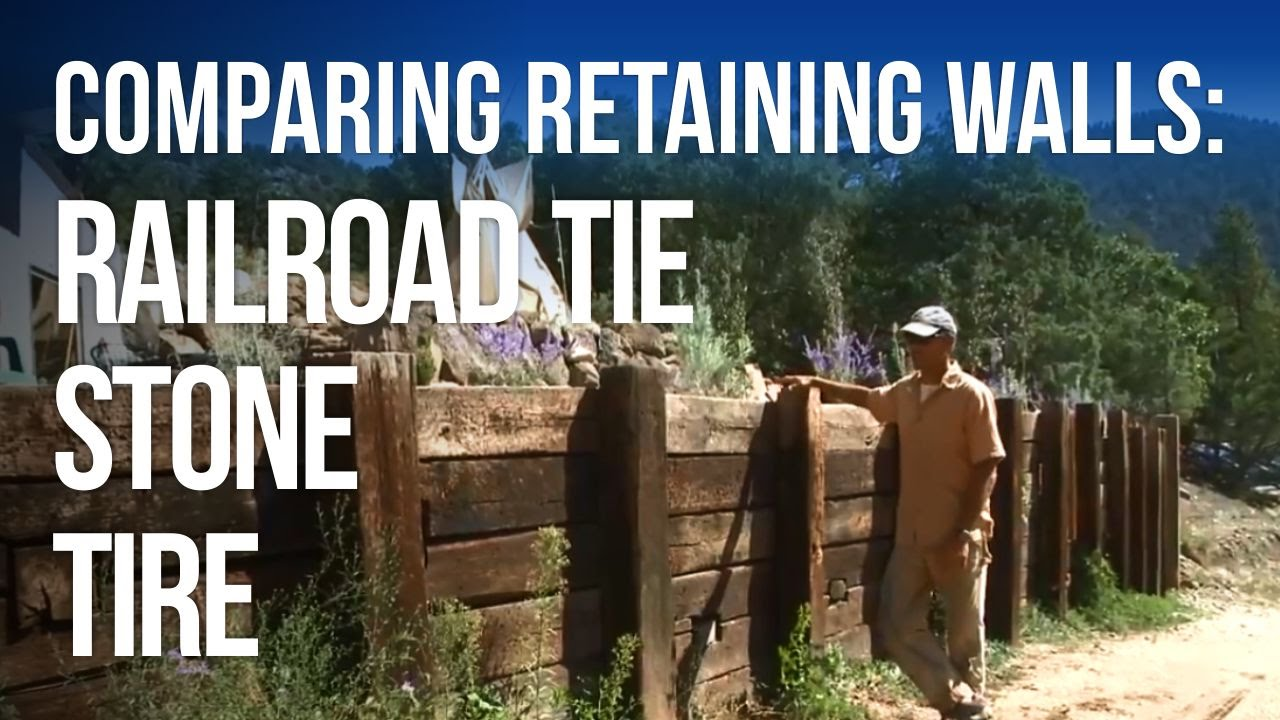Retaining Walls: STONE vs TIRE vs RAILROAD TIE!