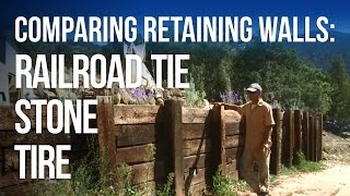 Retaining Walls Stone Vs Tire Vs Railroad Tie