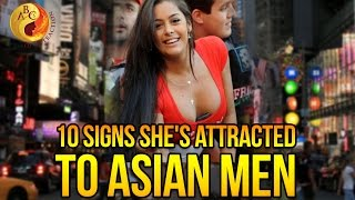 10 Signs a Woman Is Attracted To Asian Guys | Asian Dating Coach Files (AMWF)